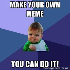 How Do You Create Memes - cool meme making tools to help you make your own meme