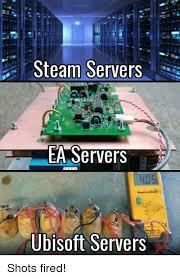 Shots Fired Meme Origin - steam servers ea servers ubisoft servers shots fired steam meme