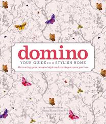domino your guide to a stylish home domino books editors of