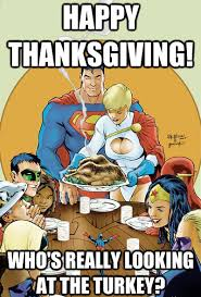 Thanksgiving Meme - who s really looking at the turkey thanksgiving know your meme