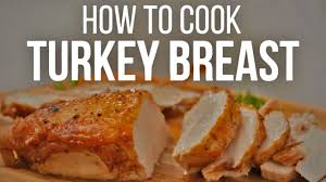 best turkey breast recipes how to cook a turkey breast best