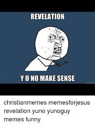 Funny Y U No Memes - revelation yu no make sense christianmemes memesforjesus revelation