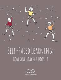 self paced learning how one teacher does it cult of pedagogy