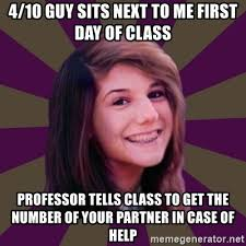 Meme Generator 10 Guy - 4 10 guy sits next to me first day of class professor tells class