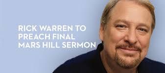 rick warren to deliver mars hill church s sermon via