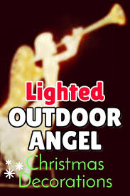 Outdoor Christmas Ornaments Lighted by 17 Best Lighted Outdoor Angel Christmas Decoration Images On