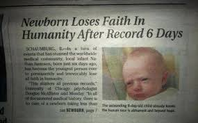 Funny Newborn Memes - newborn loses faith in humanity after record 6 days really funny