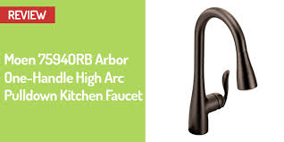 Pull Down Kitchen Faucets Reviews by Moen 7594orb Arbor Kitchen Faucet Review Best Kitchen Tools