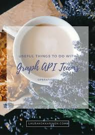 api cuisine useful things to do with microsoft graph api teams operations
