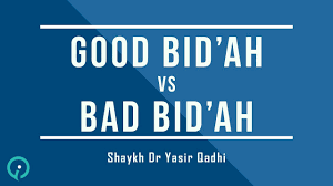 bad bid bid ah vs bad bid ah shaykh dr yasir qadhi