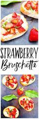 Easy Summer Entertaining Recipes Strawberry Bruschetta Happy Healthy Mama