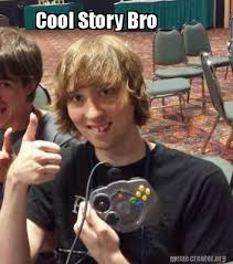 Cool Story Bro Meme - meme creator cool story bro meme generator at memecreator org