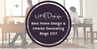 home design blogs best home design interior decorating blogs 2017 lifedesign home