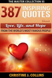 Love Life Quote by Inspiring Quotes About Love Life And Hope 9 Publishing Co