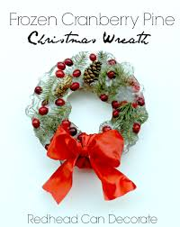 Decorating Pine Christmas Wreaths by Frozen Cranberry Pine Wreath Redhead Can Decorate