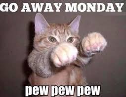 Monday Meme - away monday monday meme