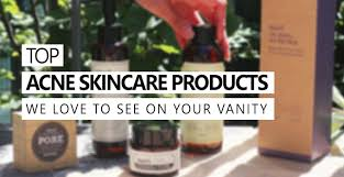Vanity Skin On Skin Top Acne Skin Care Products We Love To See
