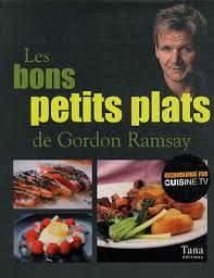 livre cuisine gordon ramsay gordon ramsay les bons petits plats de gordon ramsay cuisine du