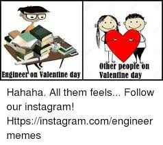 Them Feels Meme - other people on engineer on valentine day valentine day hahaha all