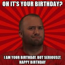 Brad Meme - oh it s your birthday i am your birthday but seriously happy