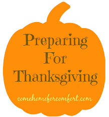 preparing for thanksgiving 2014 come home for comfort