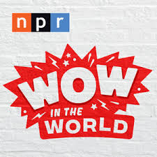 wow in the world npr