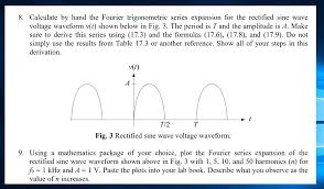 calculate by hand the fourier trigonometric series expansion for the rectified sine wave voltage