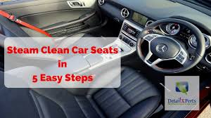 Steam Clean Auto Upholstery How To Steam Clean Car Seats Youtube