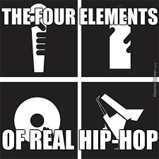 Memes Hip Hop - the 4 elements of real hip hop by 420freway meme center