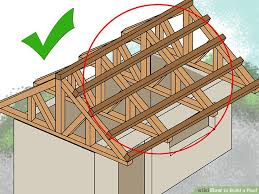 How To Build A Pole Barn Shed by How To Build A Roof With Pictures Wikihow