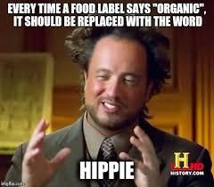 Organic Food Meme - ancient aliens meme imgflip