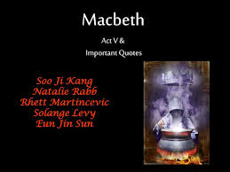 ppt macbeth act v u0026amp important quotes powerpoint presentation