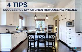 4 tips for a successful diy kitchen remodeling project the
