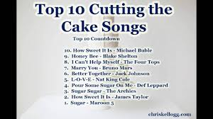 wedding cake cutting songs top 10 cake cutting songs for weddings 2016 countdown