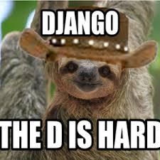 Make A Sloth Meme - the sloth version of django by worthjeanthepro meme center