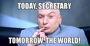 Memes Today - today secretary tomorrow the world dr evil meme aussie memes