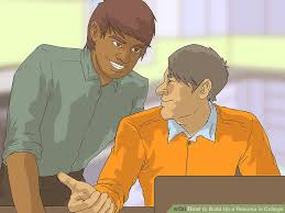 Best Way To Build A Resume by 3 Ways To Build Up A Resume In College Wikihow