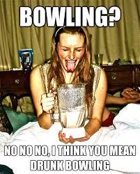 Bowling Meme - drunk bowling meme bowling best of the funny meme