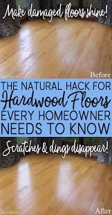 Scratched Laminate Wood Floor The Natural Hack For Restoring Hardwood Floors Cleaning And Natural