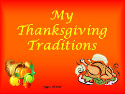 my thanksgiving traditions by emmie emmie places we go we go to