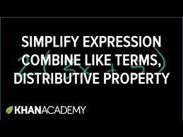 simplifying expressions video khan academy