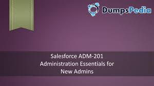 pass salesforce adm 201 exam test questions dumpspedia by