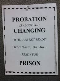 bureau de probation probation change or go to prison quote probation parole