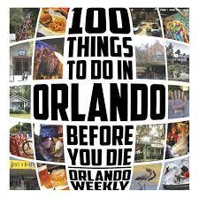 100 things to do in orlando before you die updated for 2015
