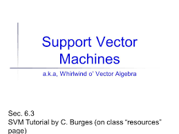 tutorial vector c support vector machines a k a whirlwind o vector algebra sec 6 3