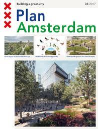 Urban Garden Amsterdam Plan Amsterdam 03 2017 U0027building A Green City U0027 By Gemeente