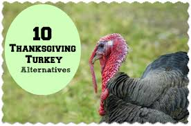 thanksgiving turkey alternatives what can i make instead of turkey