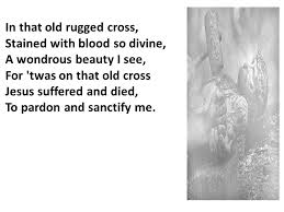 That Old Rugged Cross Lord I Lift Your Name On High Lord I Love To Sing Your Praises