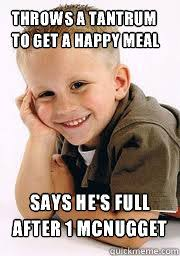 Tantrum Meme - throws a tantrum to get a happy meal says he s full after 1