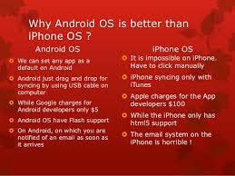 why are androids better than iphones what is android os in ppt